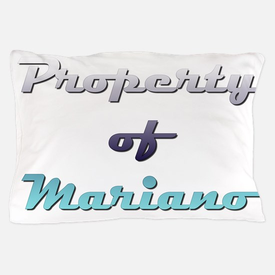 Property Of Mariano Male Pillow Case