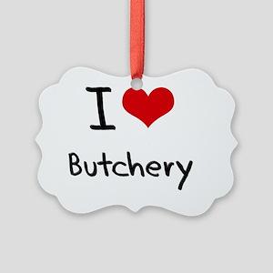 I Love Butchery Picture Ornament