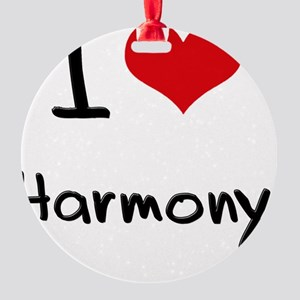 I Love Harmony Round Ornament