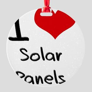 I Love Solar Panels Round Ornament