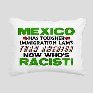 Now Whos Racist! Rectangular Canvas Pillow