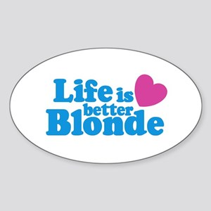 Life is Better Blonde Oval Sticker