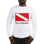 I'm certifiable Long Sleeve T-Shirt