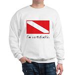 I'm certifiable Sweatshirt