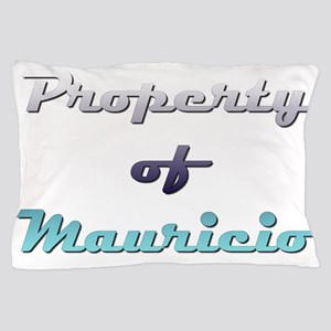 Property Of Mauricio Male Pillow Case