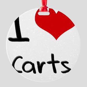 I love Carts Round Ornament