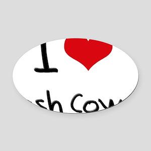 I love Cash Cows Oval Car Magnet