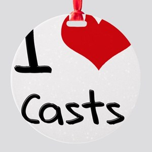 I love Casts Round Ornament