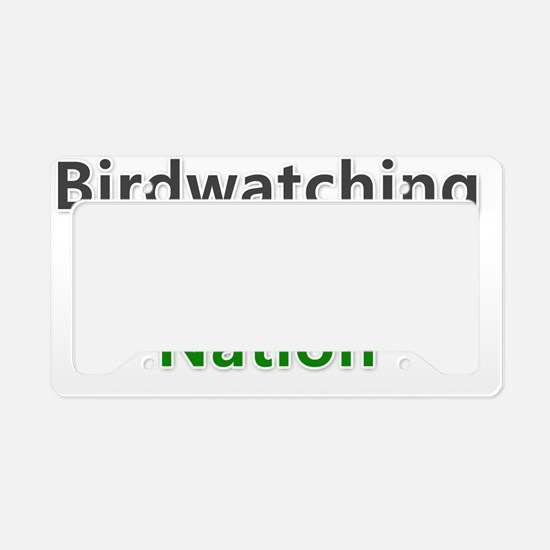 Birdwatcher Nation fan wear! License Plate Holder