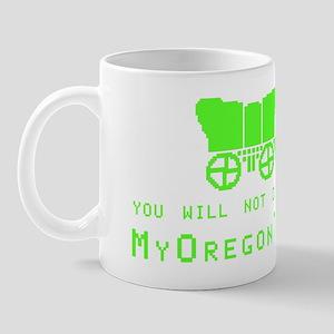 You Will Not Die of Dysentery--MyOregon Mug