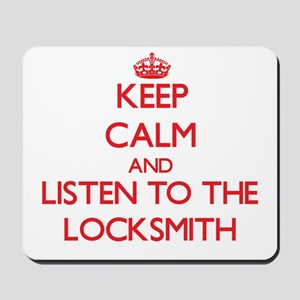Keep Calm and Listen to the Locksmith Mousepad