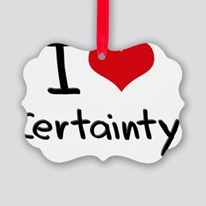 I love Certainty Picture Ornament