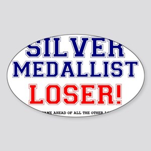 SILVER MEDALLIST - JUST CAME SECOND Sticker (Oval)