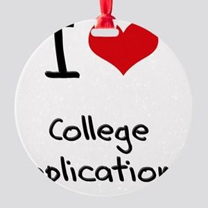 I love College Applications Round Ornament