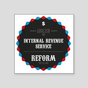 "Reform The Tax Code Square Sticker 3"" x 3"""