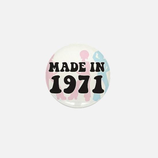 Made In 1971 Mini Button