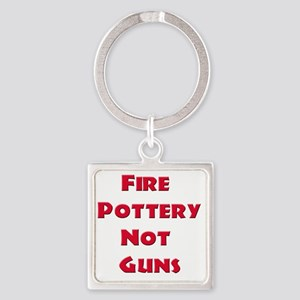 Fire Pottery Not Guns Square Keychain