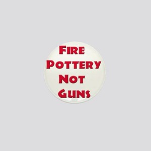 Fire Pottery Not Guns Mini Button