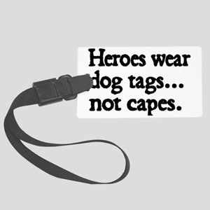 Heroes wear dog tags Large Luggage Tag