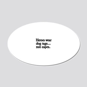 Heroes wear dog tags 20x12 Oval Wall Decal