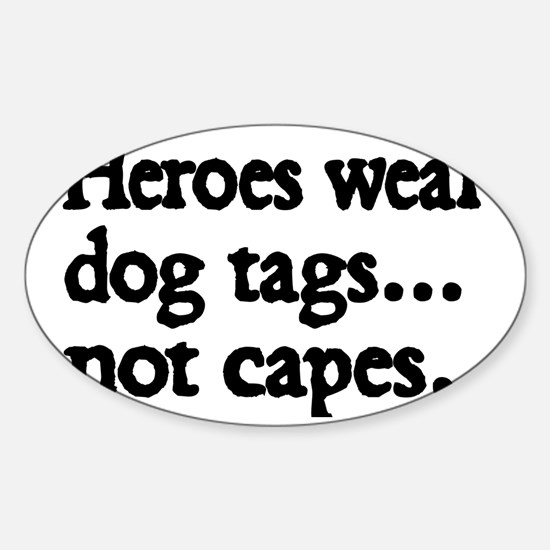 Heroes wear dog tags Sticker (Oval)