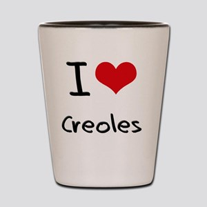 I love Creoles Shot Glass