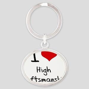I love High Craftsmanship Oval Keychain