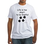 Life Too Short JAMD Fitted T-Shirt
