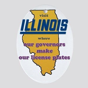 Illinois Governors make our license  Oval Ornament