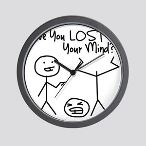 Have You Lost Your Mind Wall Clock