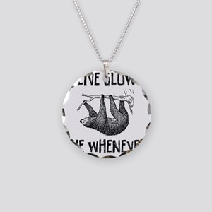 Live Slow. Die Whenever Necklace Circle Charm