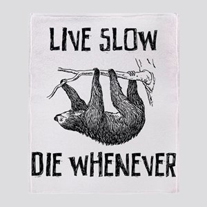 Live Slow. Die Whenever Throw Blanket