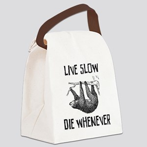 Live Slow. Die Whenever Canvas Lunch Bag