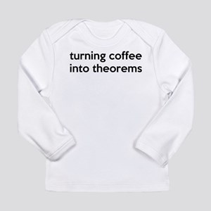 Mathematician: Coffee Into Theorems Long Sleeve In