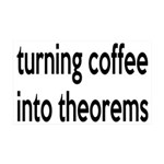 Mathematician: Coffee Into Theorems 35x21 Wall Dec