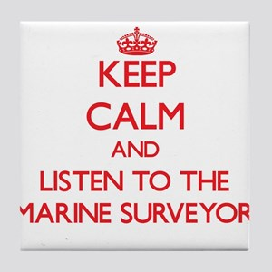 Keep Calm and Listen to the Marine Surveyor Tile C