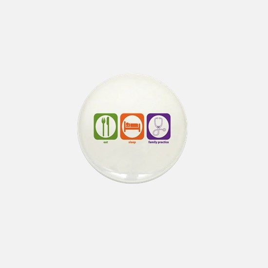 Eat Sleep Family Practice Mini Button