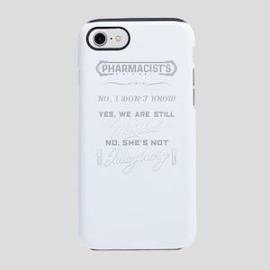 I'm A Pharmacist's Hus iPhone 7 Tough Case