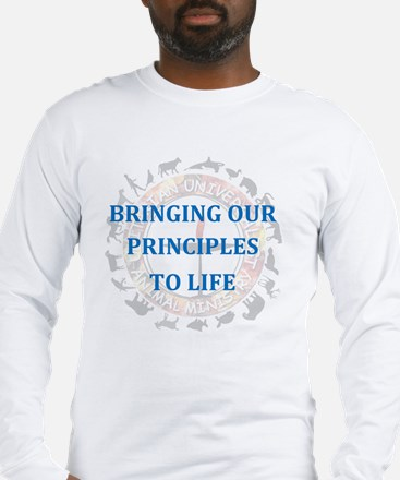 Bringing Our Principles to Lif Long Sleeve T-Shirt