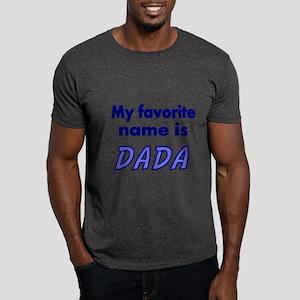 My Favorite Name Is DADA T-Shirt