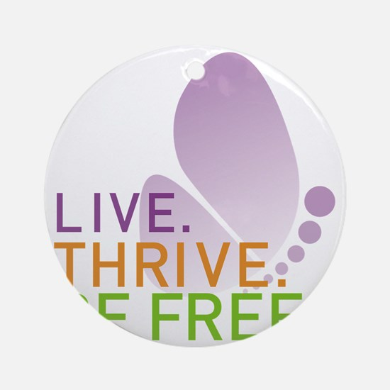 LIVE. THRIVE. BE FREE. on White Round Ornament