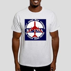 KC-135A - Built When Man Thought He  Light T-Shirt