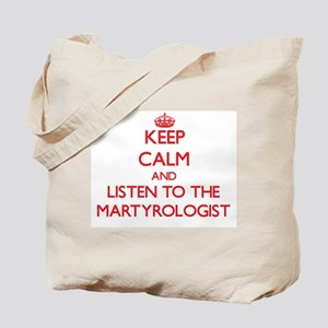 Keep Calm and Listen to the Martyrologist Tote Bag