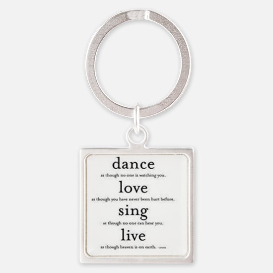 Dance, Love, Sing, Live Square Keychain