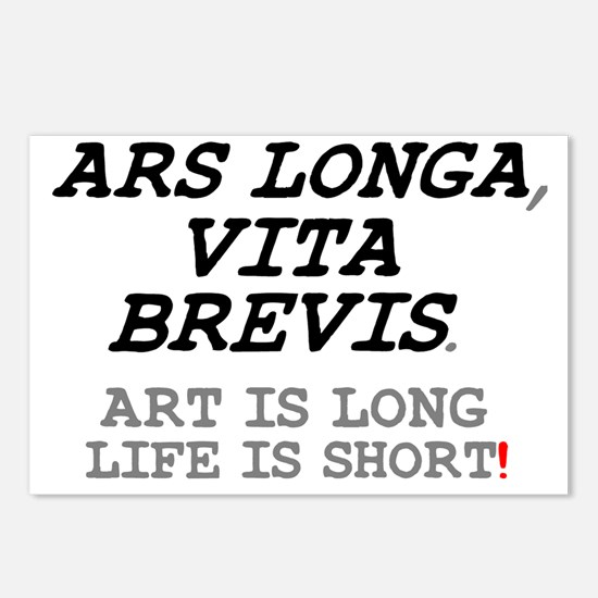 ARS LONGA, VITA BREVIS! Postcards (Package of 8)