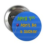 April 1st Sucker Button