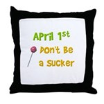 April 1st Sucker Throw Pillow