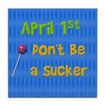 April 1st Sucker Tile Coaster