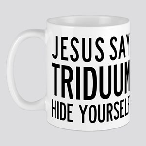 Jesus Say Triduum Coffee Hour Mug