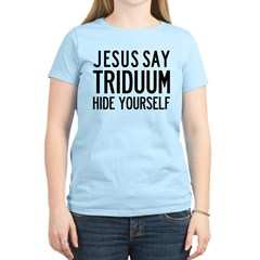 Jesus Say Triduum Women's Circle Light T-Shirt